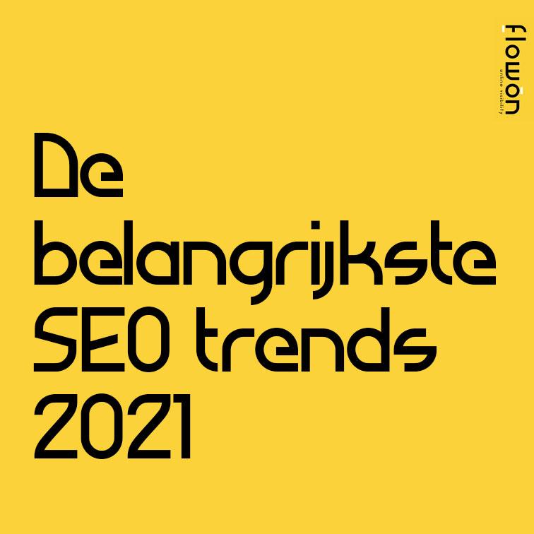 De 17 belangrijkste SEO trends van 2021